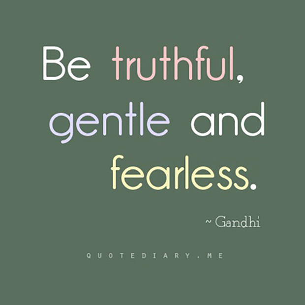 gandhi quote, truthful gentle and fearless