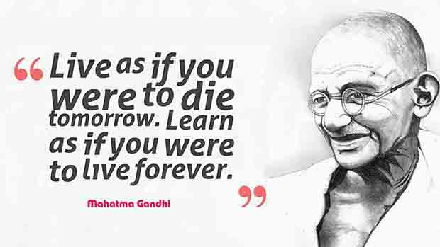 gandhi quote, living and learning