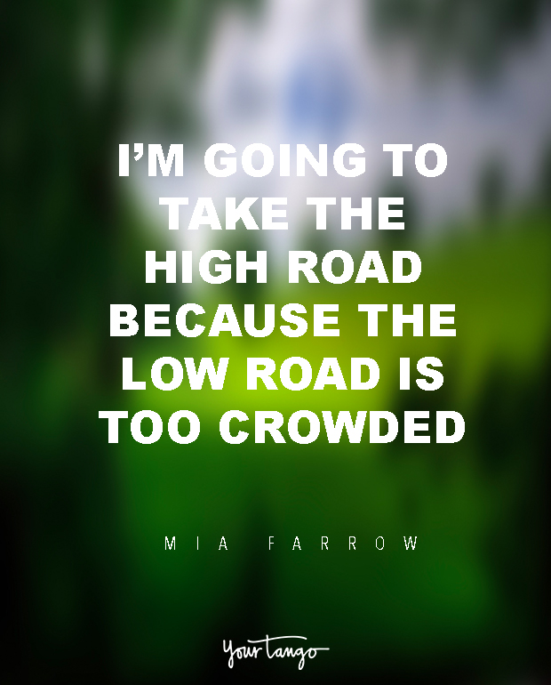 25 Quotes About Taking The High Road We ALL Need Right Now