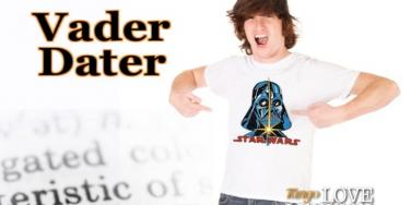 "Is Your Man a ""Vader Dater?"""