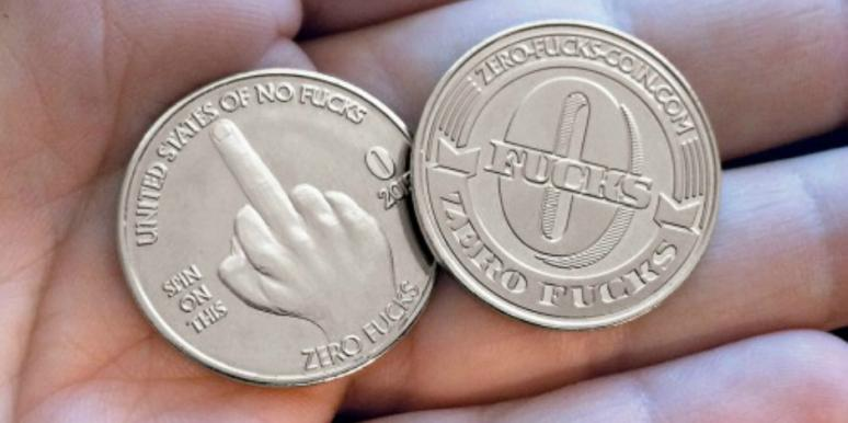 Coins For People Who Don't Give A Fuck Anymore