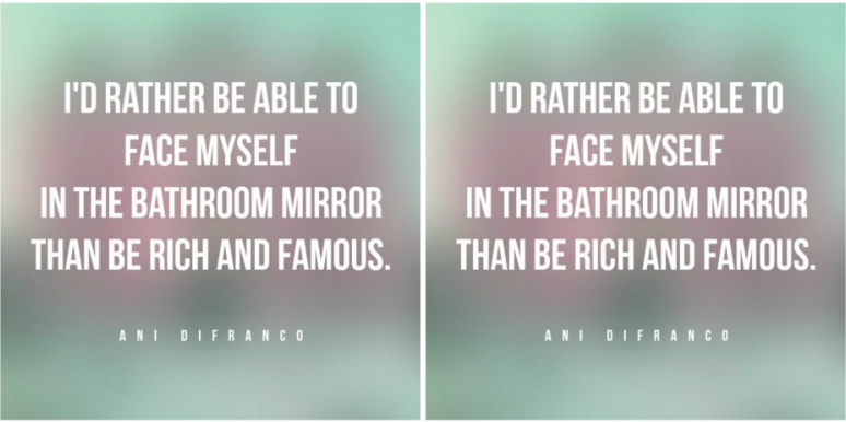 15 Of The Most Inspirational Ani DiFranco Quotes Ever