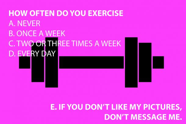 HOW OFTEN DO YOU EXERCISE?