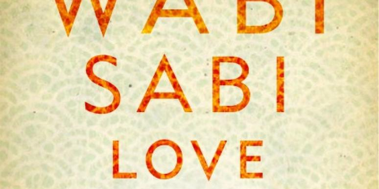 Wabi Sabi Love, by Arielle Ford