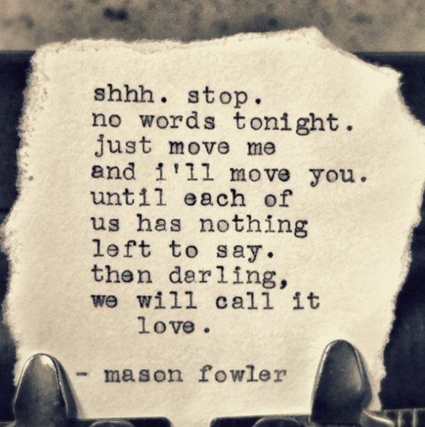Mason Fowler Quotes poems sex and love