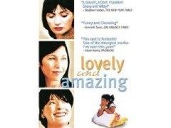Lovely and Amazing (2001)
