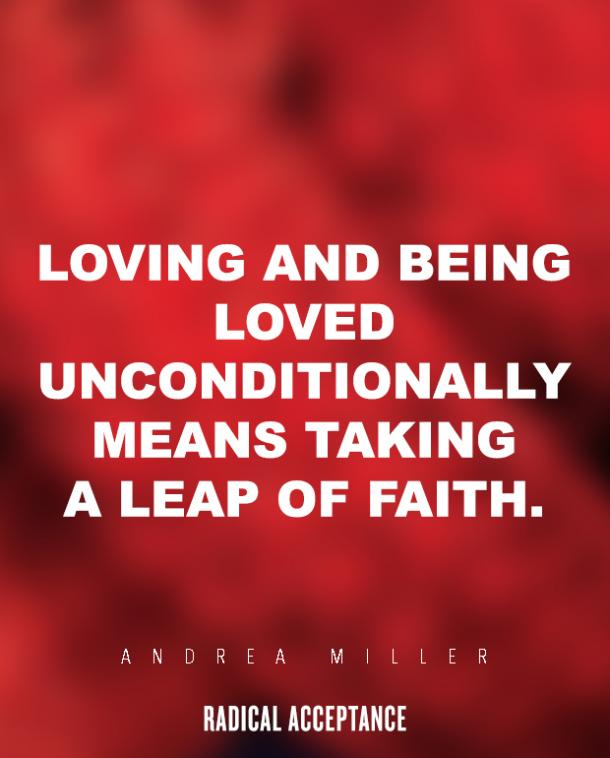 Radical Acceptance Unconditional Love Quotes