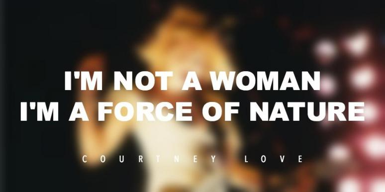 Courtney Love Inspiring Quotes By Legendary Musicians