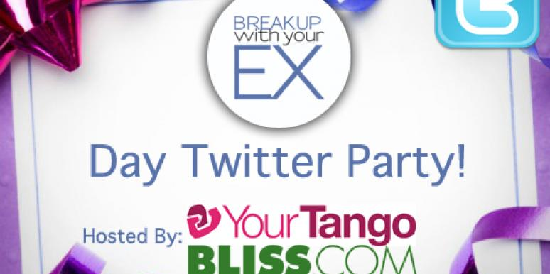 #DumpUrEx: Join Our 'Break Up With Your Ex Day' Twitter Party!