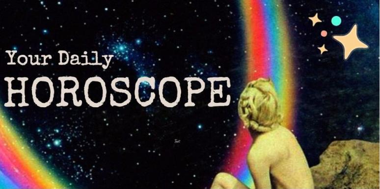 Your Free Daily Horoscope For Tuesday May 16th Is Here And WHOA!