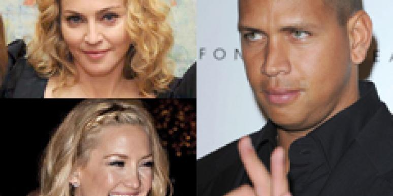 A-Rod, Madge, Kate Hudson