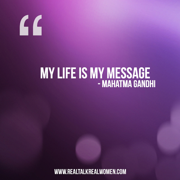 gandhi quote, my life is my message