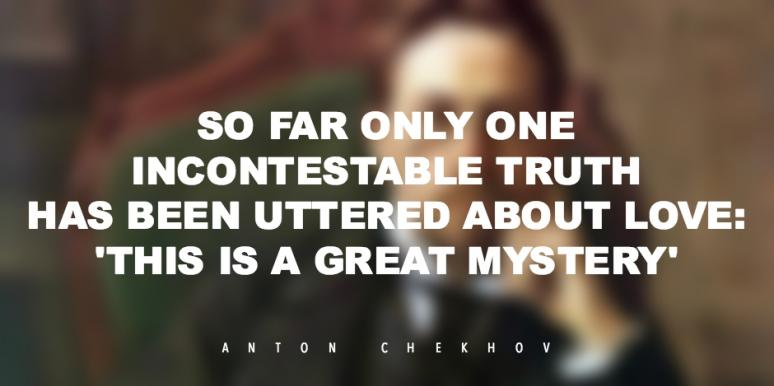 ANTON CHEKHOV QUOTES & LOVE STORIES