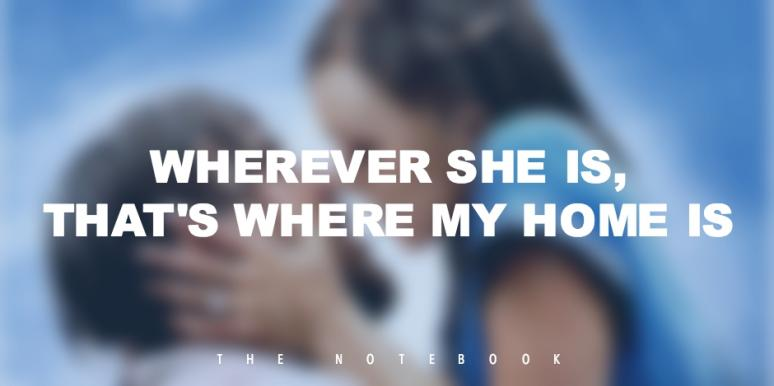 The Notebook Quotes By Nicholas Sparks