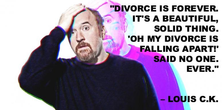 Louis C.K. Quotes On Divorce
