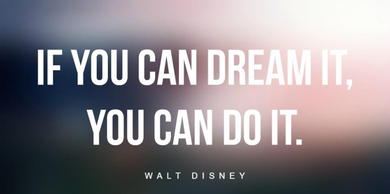 24 Inspirational Quotes To Remind You To Follow Your Dreams