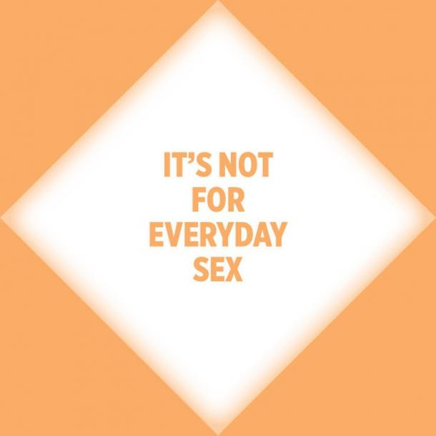 It's not for everyday sex