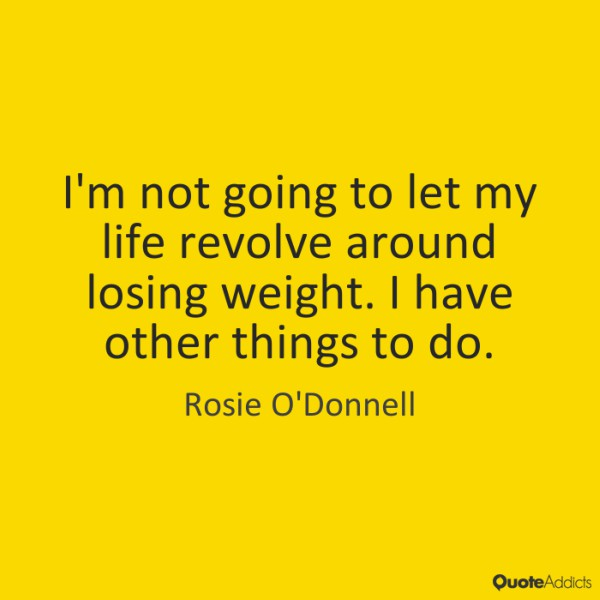 rosie odonnell Inspiring Quote About Life
