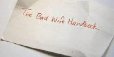 The Bad Wife Handbook